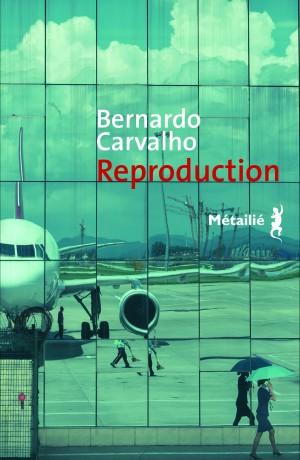 Reproduction, bernardo carvalho