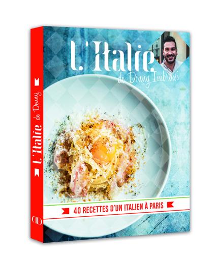 """""""Italie"""", le premier livre de recettes de Denny Imbriosi, Chaud patate ! avec Christophe Michalak et Denny Imbroisi"""