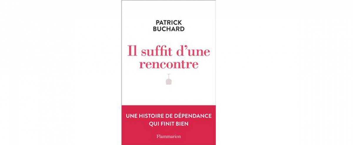 Il suffit d'une rencontre de Patrick Buchard